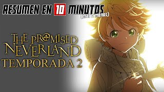 🔷 The Promised Neverland | Resumen en 10 Minutos (más o menos) | TEMPORADA 2