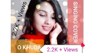 O KHUDA | FEMALE VERSION |  COVER BY - SHILPI | HERO | T- SERIES