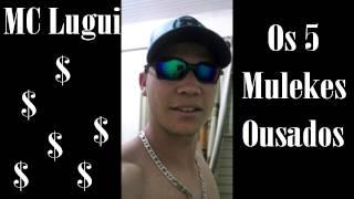 Baixar MC Lugui - Os 5 Mulekes Ousados