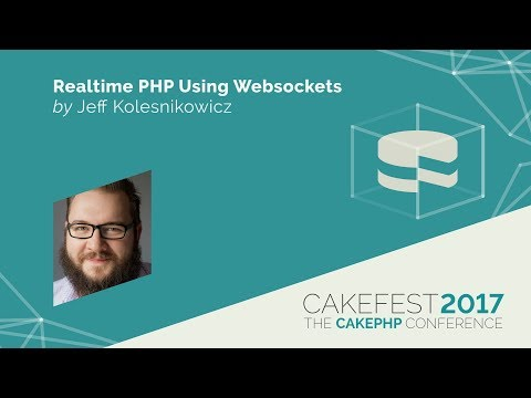 Realtime PHP Using Websockets - Jeff Kolesnikowicz @jkolez