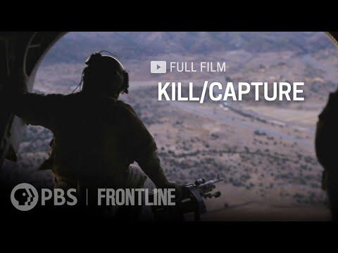 Kill/Capture (full documentary)   FRONTLINE