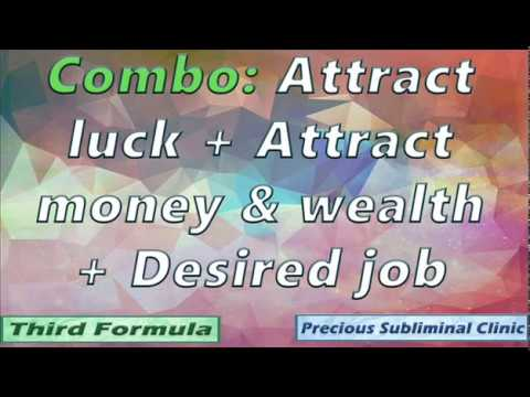 COMBO: Attract Luck, Success, Money, Wealth + Desired Job [Affirmation+Frequency]