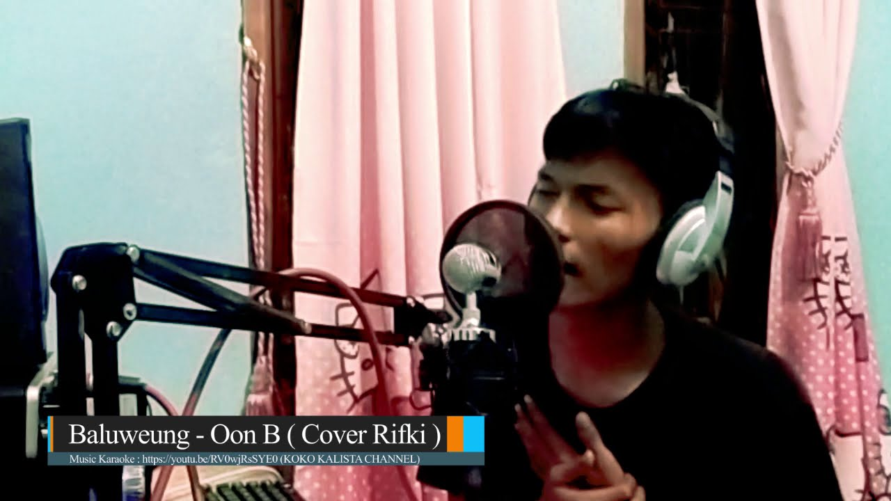 Download BALUWEUNG - OON B | COVER BY RIFKI MAULANA # pop sunda cover