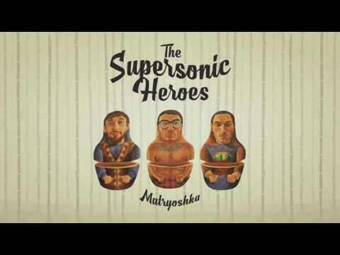 Supersonic heroes isabella audio from matryoshka