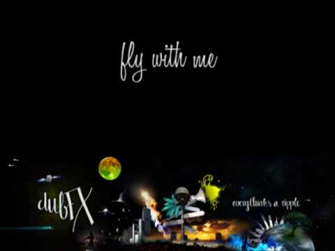 Dub FX - Fly With Me