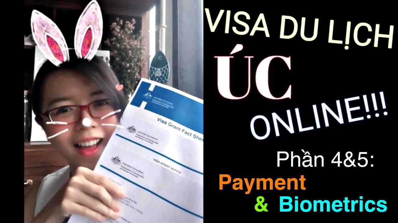 VISA du lịch Úc ONLINE (visa e600) – Phần 4&5: Thanh Toán & Đặt lịch hẹn Biometrics