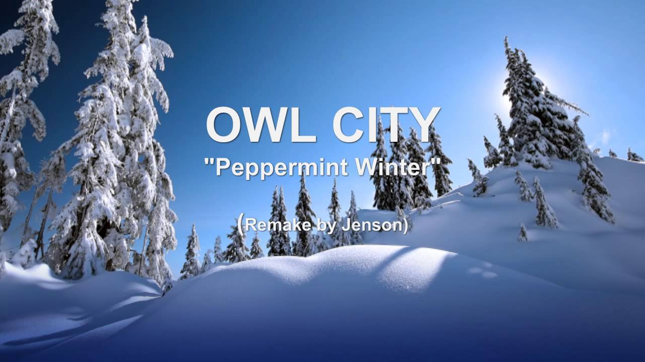 Owl City - Peppermint Winter [ Remake ] - YouTube
