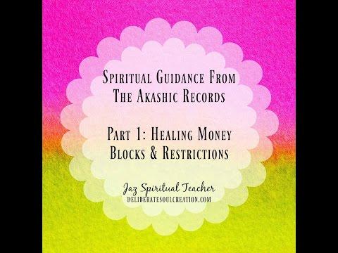 Akashic Guidance Part 1: Healing Money Blocks