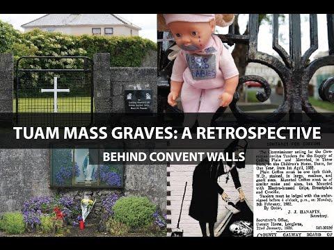 Tuam Mass Graves: A Retrospective (Behind Convent Walls)