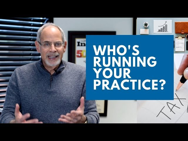 Who's Running Your Practice?