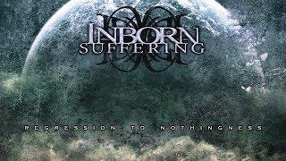 INBORN SUFFERING - Regression To Nothingness (2012) Full Album Official (Melodic Doom Death Metal)