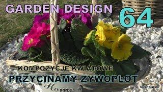 GARDEN 64 - Mechaniczne przycinanie żywopłotu - Kompozycje kwiatowe (marzec)