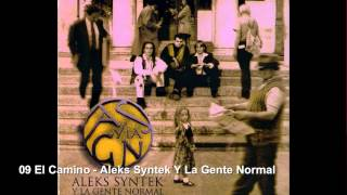 09 El Camino - Aleks Syntek Y La Gente Normal