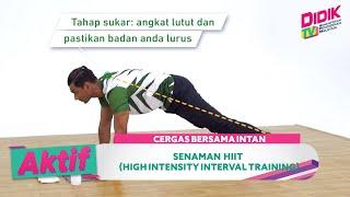 Aktif (2021) | Cergas Bersama Intan – Senaman HIIT (High Intensity Interval Training)