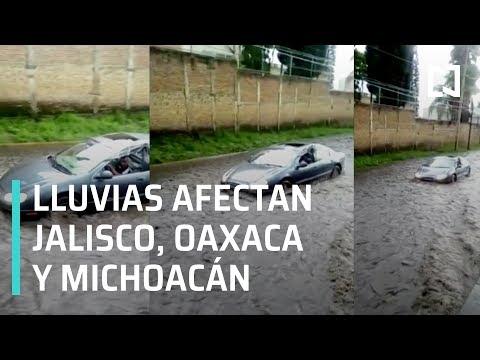 Lluvias dejan afectaciones en Jalisco, Oaxaca y Michoacán - Las Noticias