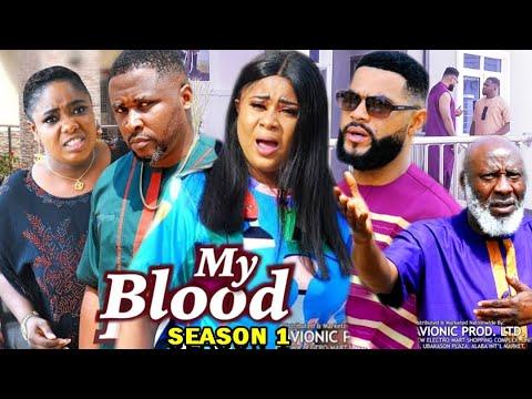 Download MY BLOOD SEASON 1 -  (Trending Movie) Uju Okoli 2021 Latest Nigerian Nollywood Movie Full HD