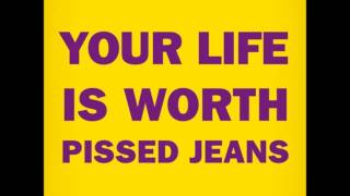 pissed jeans - the L word