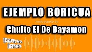 Chuito El De Bayamon - Ejemplo Boricua (Versión Karaoke)