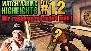 CS:GO Matchmaking Highlights #12 - Wir rasieren mit M4A4 amk!