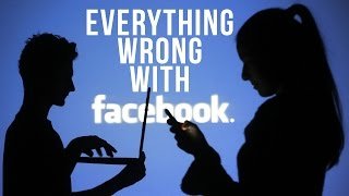everything wrong with facebook in 5 minutes or less