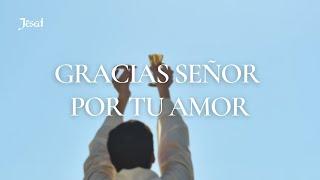 Dios gracias por tu amor