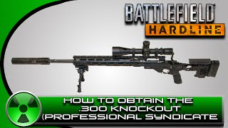 battlefield hardline how to get the 300 knockout professional syndicate