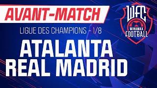 🔴 [LIVE] Atalanta - Real Madrid / Atalanta - Real (Ligue des champions) : l'avant-match du WFC !