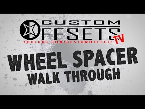 Custom Offsets - Wheel Spacer Walkthrough