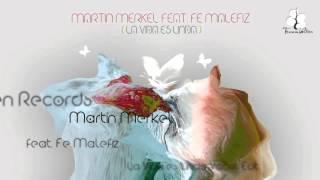Martin Merkel feat Fe Malefiz La Vida Es Linda Vocal Edit