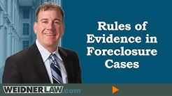 Rules of Evidence in Foreclosure Cases