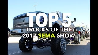 Top 5 Best Trucks Of The 2017 SEMA Show
