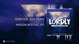 Feder feat. Alex Aiono - Lordly (Matson Bootleg 2017) + DOWNLOAD