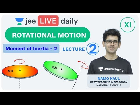 JEE Mains: Rotational Motion - L2   Moment of Inertia   Unacademy JEE   IIT JEE Physics   Namo Sir