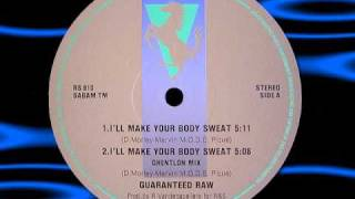 Download Guaranteed Raw  - I'll Make Your Body Sweat MP3 song and Music Video