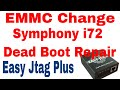 EMMC Boot Repair II Symphony i72 Dead Boot Repair II Emmc Change II Emmc...