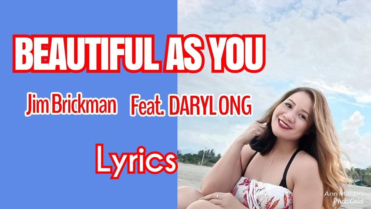BEAUTIFUL AS YOU / LYRICS / JIM BRICKMAN FEAT. DARYL ONG / LYRICS