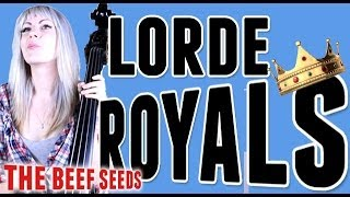 Lorde - Royals (OFFICIAL Beef Seeds Cover)