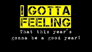 Video I Gotta Feeling (That This Year's Gonna Be a Good Year) download MP3, 3GP, MP4, WEBM, AVI, FLV Desember 2017