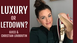 LUXURY OR LETDOWN? | CHRISTIAN LOUBOUTIN & GUCCI HAUL