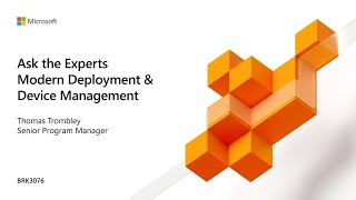 Ask the experts: Modern deployment and device management | BRK3076