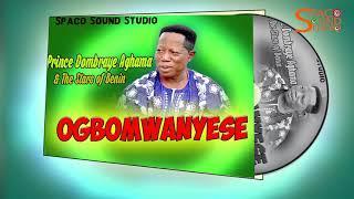DOMBRAYE AGHAMA - OGBOMWANYESE (LATEST BENIN MUSIC) FULL ALBUM