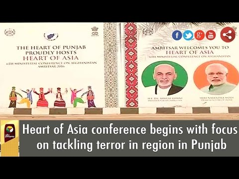 Heart of Asia conference begins with focus on tackling terror in region in Punjab