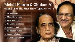 Ghulam Ali & Mehdi Hassan LIVE in Concert | Ghazal | For the First Time Together VOL 2