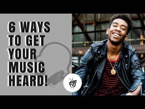 6 Ways To Get Your Music Heard | MUSIK !D TV