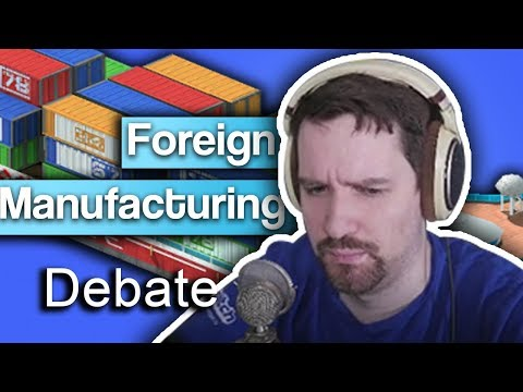 Foreign Manufacturing - Debate with Discord user