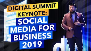 Digital Summit Keynote: Social Media for Business 2019