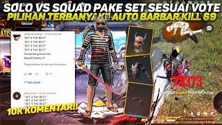 GZ SOLO VS SQUAD PAKE SET SESUAI VOTE PILIHAN TERBANYAK!! AUTO BARBAR KILL 69 😱