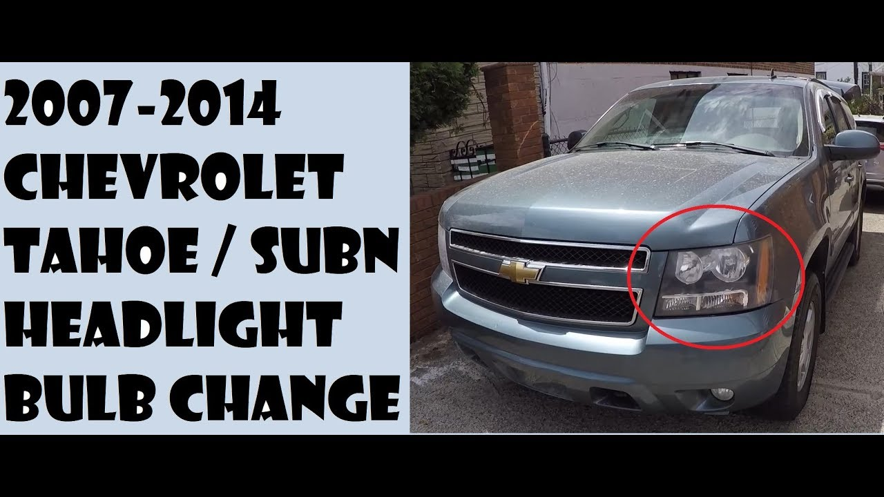 How To Replace Headlight Bulbs In Chevrolet Tahoe 07 14
