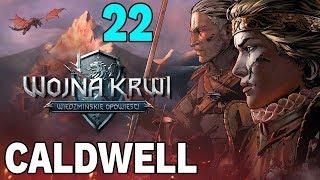 CALDWELL PORA NA ZEMSTĘ!  - Wojna Krwi: Wiedźmińskie Opowieści #22