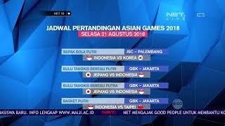 Download Video Jadwal Pertandingan Asian Games 2018 Pada 21 Agustus  NET 10 MP3 3GP MP4